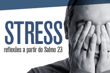 Stress - Reflexões a partir do Salmo 23